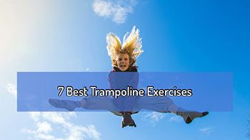 7 Best Trampoline Exercises. Number 4 Is Quite Tricky.