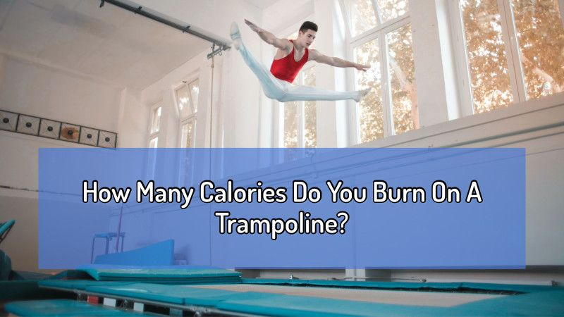 Calories burned on trampoline