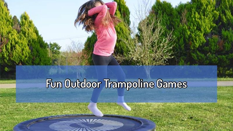 Fun outdoor trampoline games